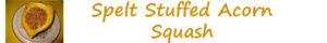 cc.spelt stuffed acorn squash